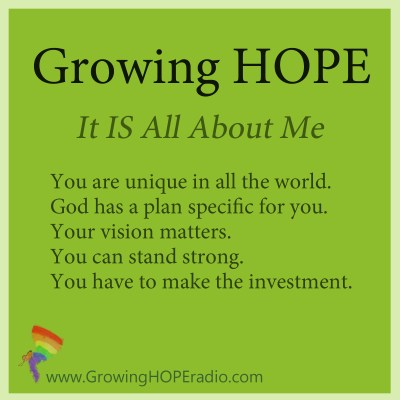 Growing HOPE Daily - 5 Points - It is All About ME