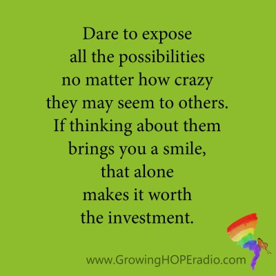 #GrowingHOPE daily - dare to expose possibilities