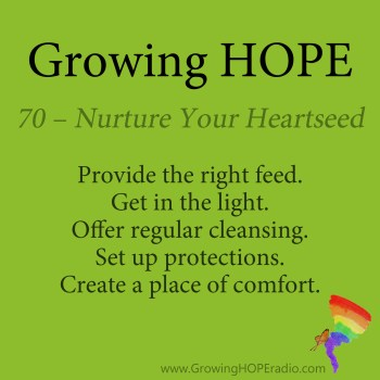 Growing HOPE Daily - 5 Points - 70 Nurture Your Heartseed