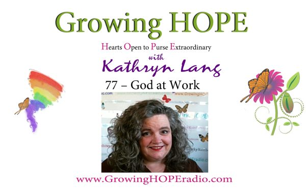 Growing HOPE Daily header - 77 - God at Work
