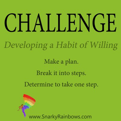 Daily Challenge - habit of willing