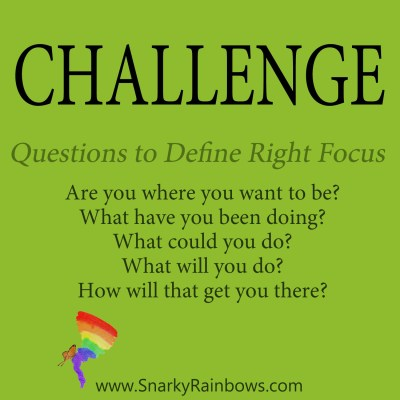 Daily Challenge - questions to define right focus