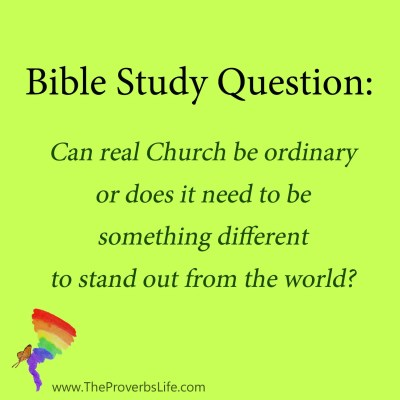 Bible Study Question - real church ordinary