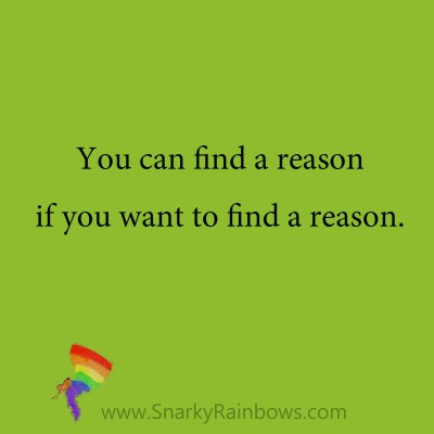 quote - find a reason