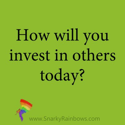 quote - invest in others