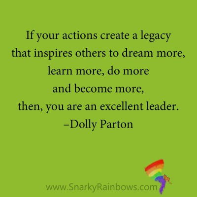 quote - dolly parton - create a legacy