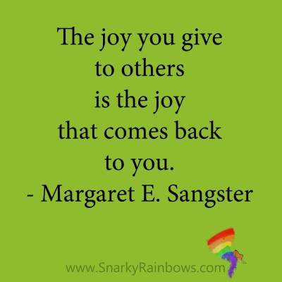 quote - margaret E Sangster - joy you give comes back