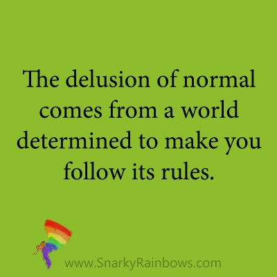 quote - delusion of normal