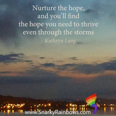 Nurture the hope