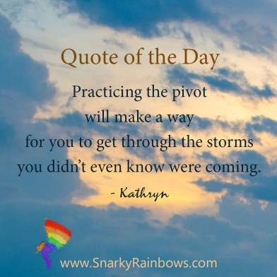 Practicing the pivot to stand through the storms.