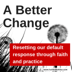 A Better Change: Reset Your Default Response