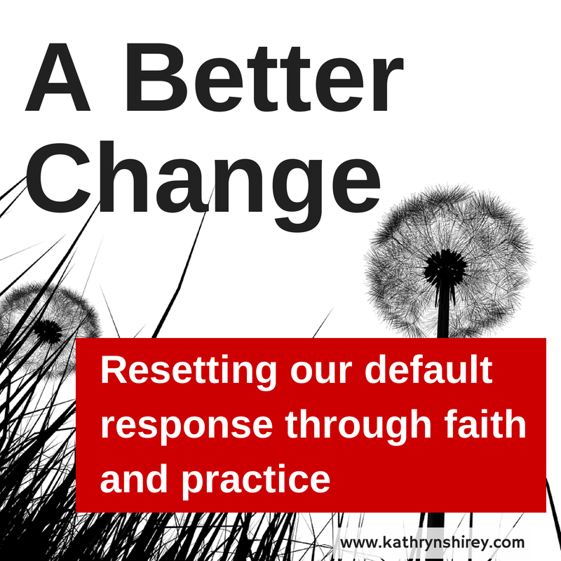 Resetting our default response to change