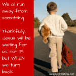 Jesus Is Waiting, Even When We Fall Away