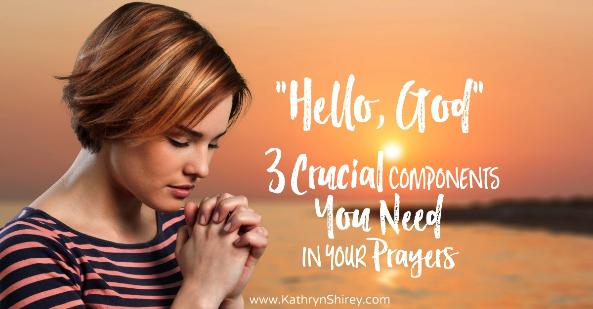 3 crucial components of prayer