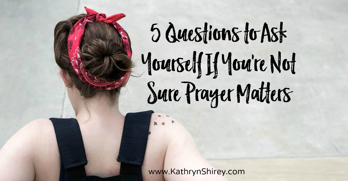 Deep down, have you ever wondered if prayer really matters? Is God really listening? Ask yourself these 5 questions to see if prayer matters in your life.