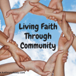 Faith Through Community: Building a Base Camp for Mission and Outreach
