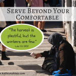 Serve Beyond Your Comfortable