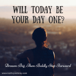 Will Today Be Your Day One?