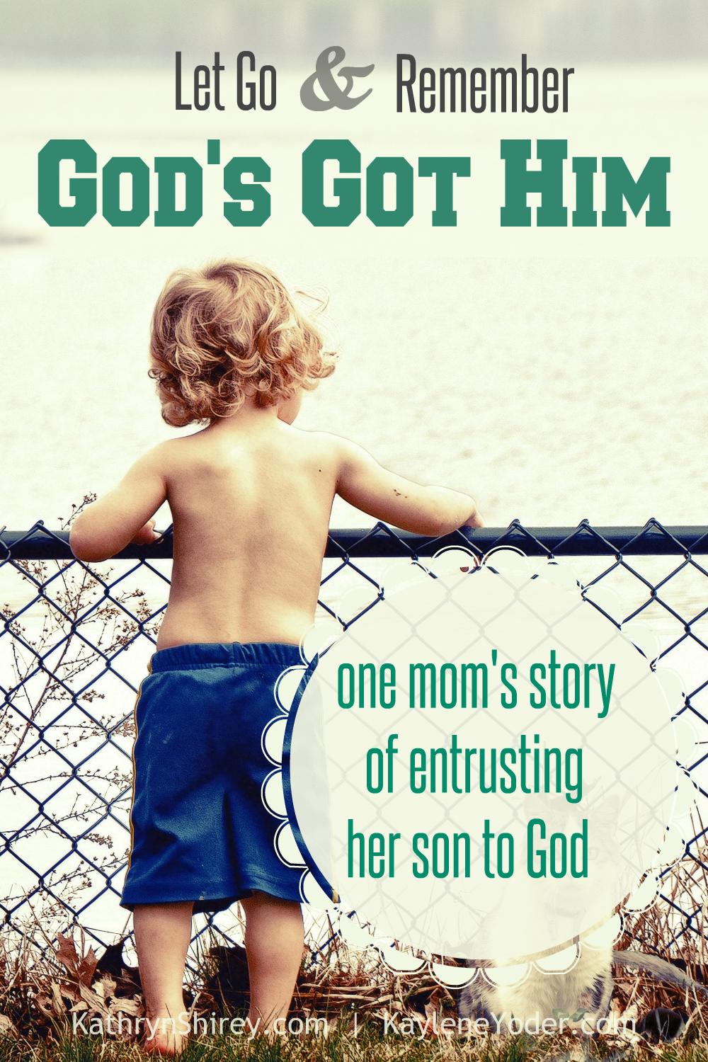 How I learned to entrust my child to God - to let go and remember that God's got him. Just in time to face my hardest moments as a mom, when I needed God's protection of this child the most.