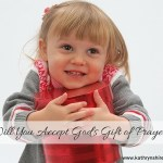 Will You Accept God's Gift of Prayer?