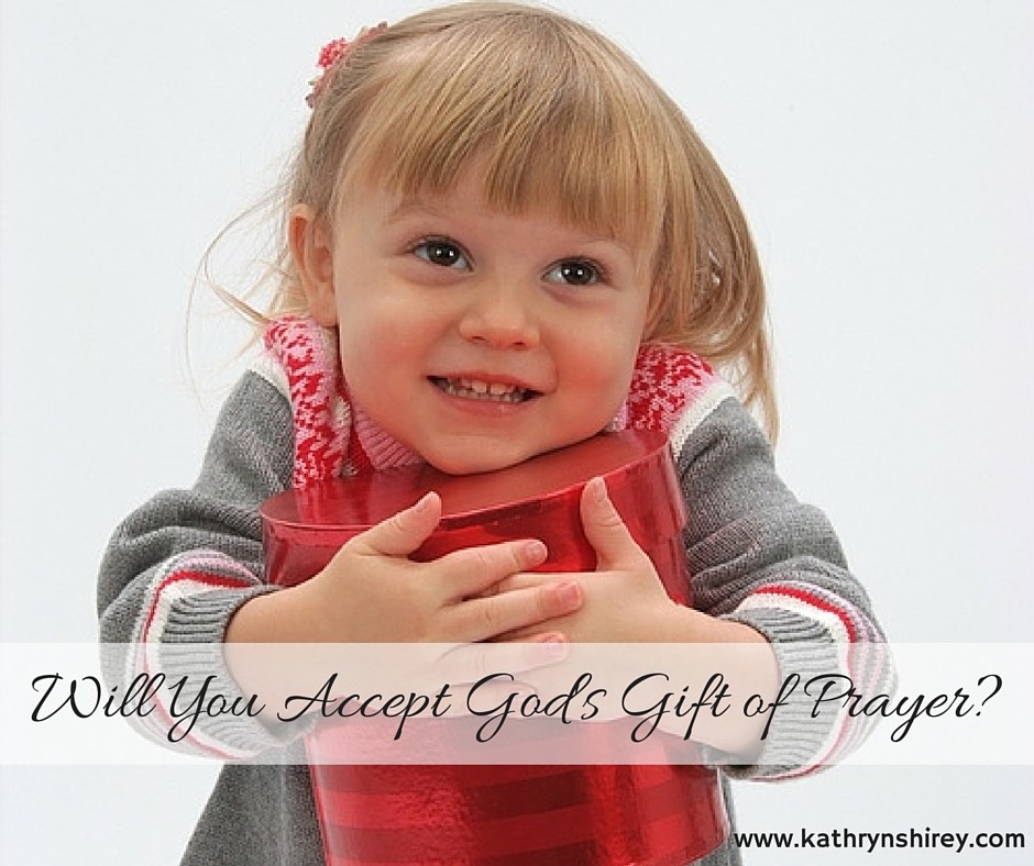 accept god's gift of prayer