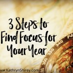 3 Steps to Find Focus for Your Year