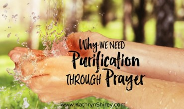 Why We Need Purification Through Prayer