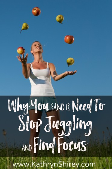 How many priorities and projects are you juggling right now? Learn why you need to stop juggling and find focus to move toward God's plans for your life.