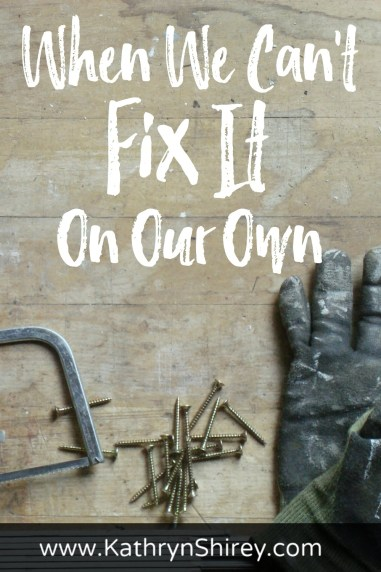 We can't always fix the problems in our life on our own. So, what do you do when you can't fix it? Learn how to start with prayer and trust God to fix it.