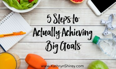 5 Steps to Actually Achieving Big Goals