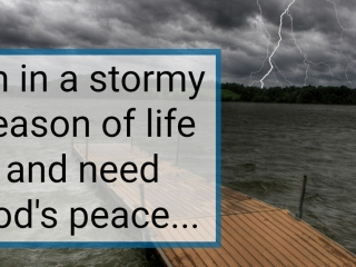 Stormy Season, Need God's Peace