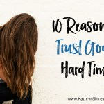 10 Reasons to Trust God in Hard Times