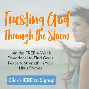 Trusting God through the Storm - free 4-week devotional