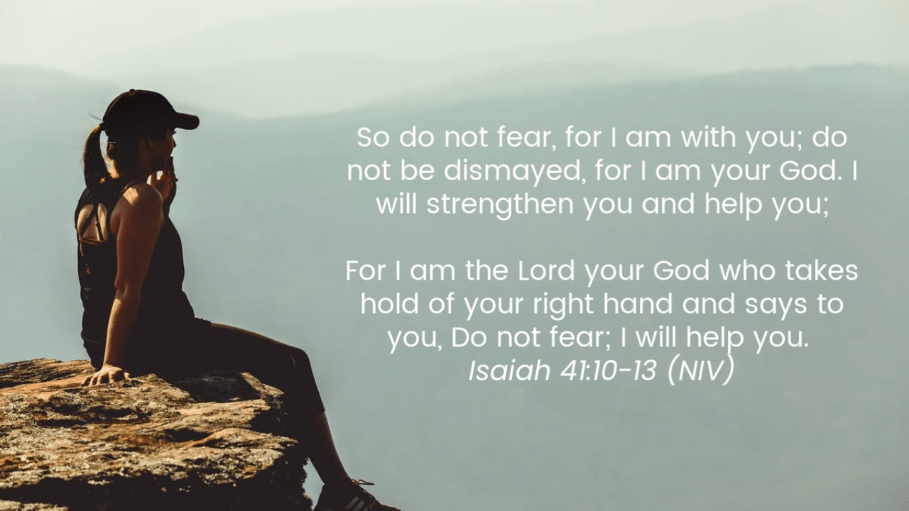 Promise #3: You don't need to be afraid. Isaiah 41:10-13 | Top 10 Bible Verses for Trusting God in Difficult Times