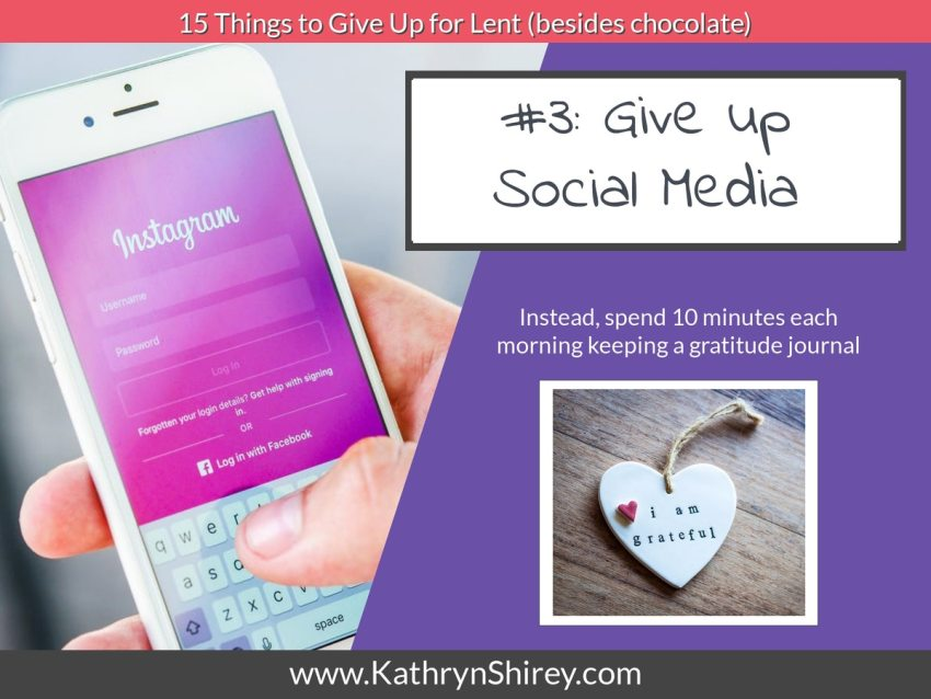 Lent idea #3: give up social media; instead spend time keeping a gratitude journal