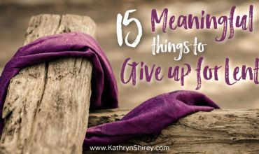 15 Meaningful Things To Give Up For Lent (besides chocolate)