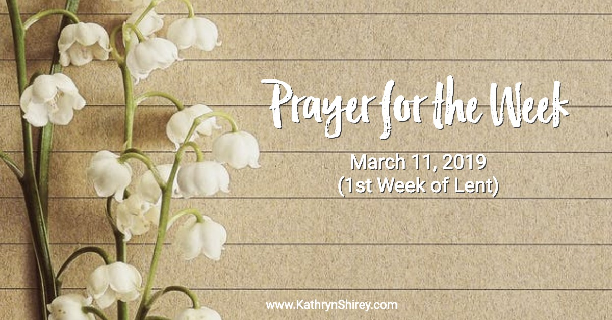 Monday prayer for the week - March 11, 2019 - First Week of Lent - Prayers for Lent