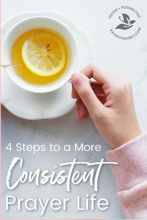 Do you struggle to pray regularly and consistently? Feel guilty when you fall off track? Give yourself grace and try these 4 steps to more consistent prayer life.