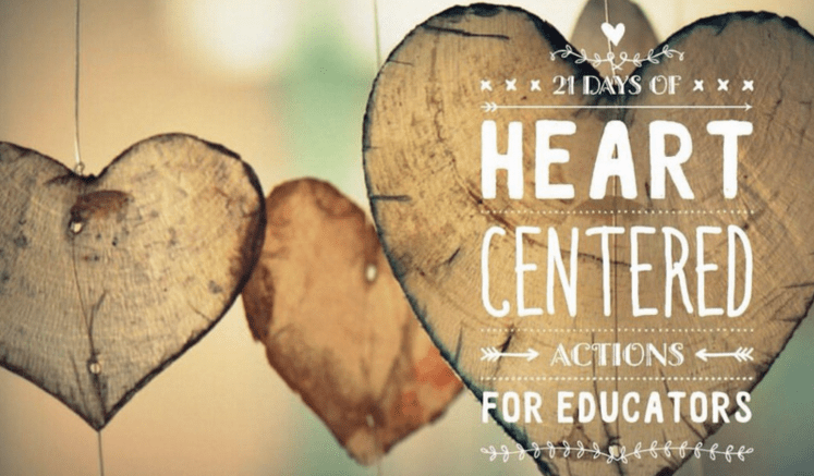 21 Days of Heart Centered Actions for Educators