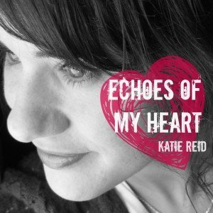 Echoes of My Heart album by Katie Reid