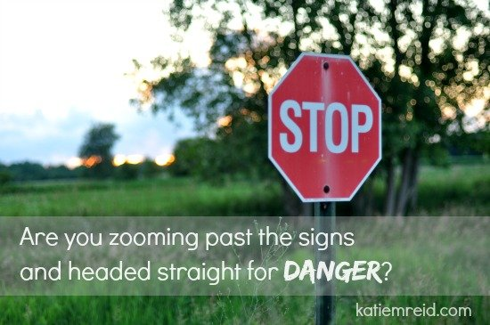 Are you headed for danger by Katie M Reid