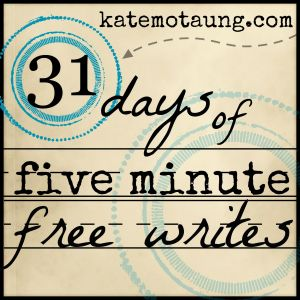 Five Minute Free Writes by Kate Motaung
