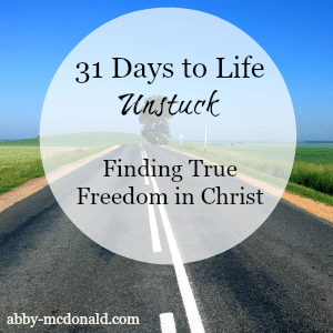 31 Days to Life Unstuck by Abby McDonald