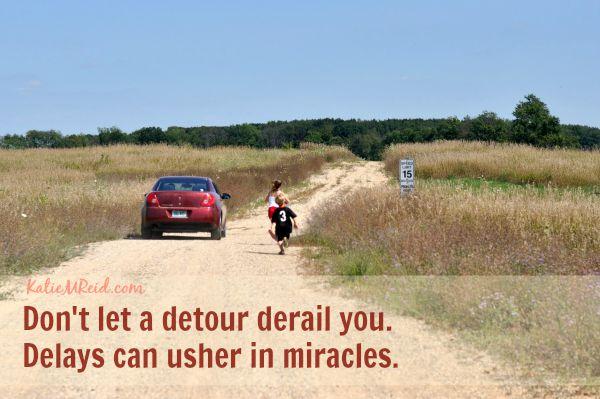 Don't let a detour derail you by Katie M. Reid
