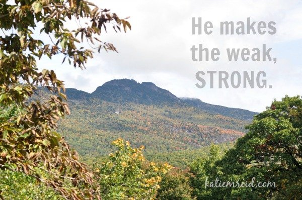 He makes the weak strong by Katie M. Reid