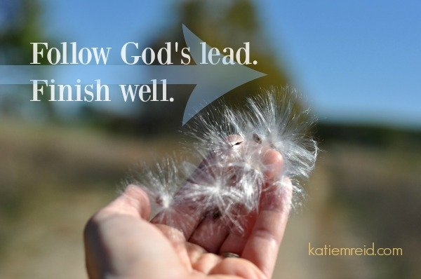 Follow God and Finish Well by Katie M. Reid Photography