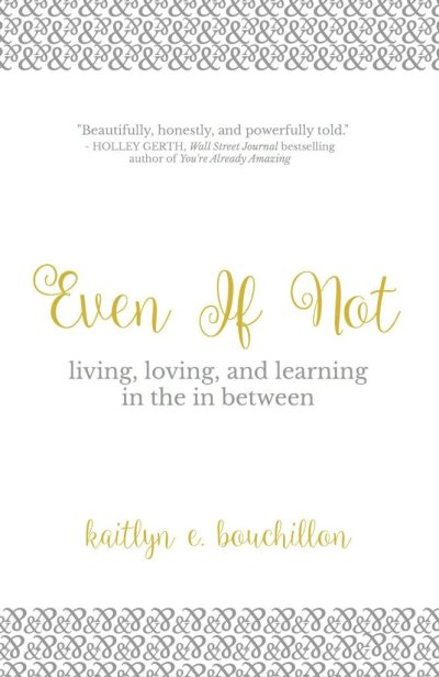 Even if Not Book by Kaitlyn Bouchillon