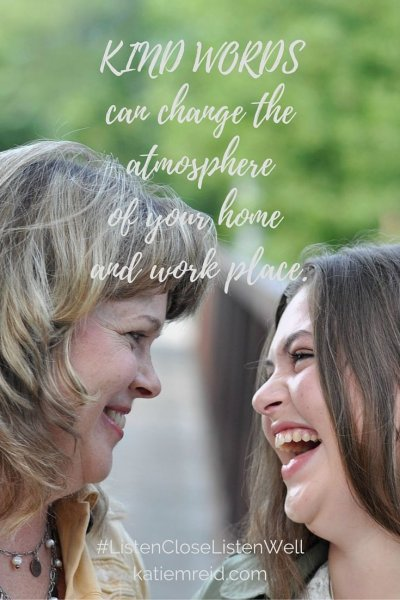 Kind words can change the atmosphere by Katie M. Reid