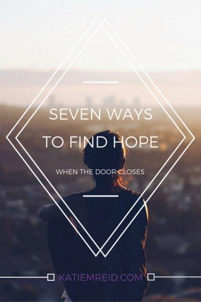 Seven ways to have hope when the door closes by Katie M. Reid