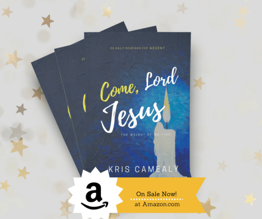 Come, Lord Jesus Book by Kris Camealy